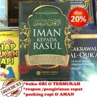 Iman Kepada Rasul - Ali Muhammad Ash-Shallabi