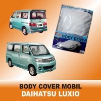 Body Cover / Sarung Mobil Daihatsu Luxio Polyesther 100% Waterproof