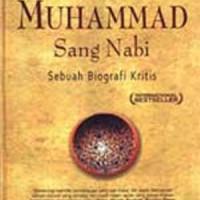 Muhammad Sang Nabi : Sebuah Biografi Kritis