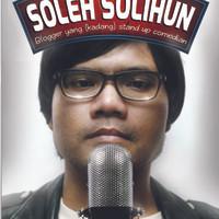 CELOTEH SOLEH SOLIHUN - Soleh Solihun