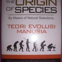 Teori Evolusi Manusia - The Origin of Species - Charles Darwin