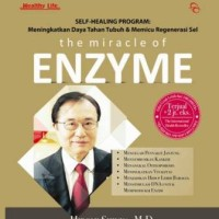 THE MIRACLE OF ENZYME-HC (NEW) - HIROMI SHINYA,MD