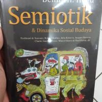 Buku Semiotik Dan Dinamika Sosial Budaya - Benny H. Hoed