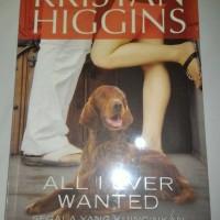 Novel Kristan Higgins - All i ever wanted Segala Yang Kuinginkan