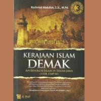 """Buku Kerajaan Islam DEMAK """" Api Revolusi Islam Di Tanah Jawa """""""