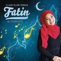 CD Fatin and Friends - 12 Lagu Islami Terbaik