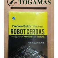 Panduan Praktis Membuat Robot Cerdas Menggunakan Arduino Dan Matlab