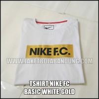 [BISA PILIH WARNA LAIN SESUKAMU] TSHIRT NIKE FC BASIC WHITE-GOLD