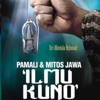 PAMALI DAN MITOS JAWA 'ILMU KUNO'