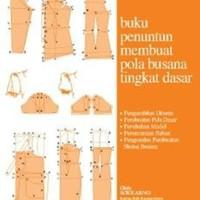 Buku Penuntun Membuat Pola Busana Tingkat Dasar Oleh Soekarno