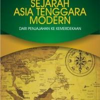 Sejarah Asia Tenggara Modern: Dari Penjajahan Ke Kemerdekaan