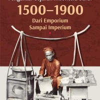 Pengantar Sejarah Indonesia Baru: 1500-1900 Dari Emporium Sampai Imper