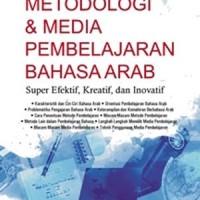 Ragam METODOLOGI & MEDIA PEMBELAJARAN Bahasa Arab