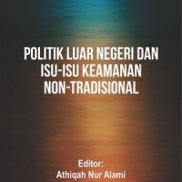 Politik Luar Negeri Dan Isu-Isu Keamanan Non-Tradisional (Athiqah)- GI