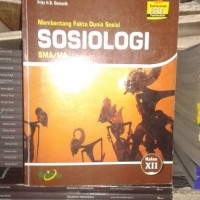 Membentang Fakta Dunia Sosial Sosiologi SMA/MA XII Pemintan Kur 2013