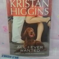 Novel Romance : All I Ever Wanted , Kristan Higgins