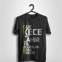 Kaos Gue Kece Kaos Gue Kece Dari Lahir Ya Beginilah Udah