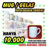 Mug / Gelas ( Foto / Desain Sendiri ) MURAH BERKUALITAS