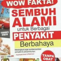 WOW FAKTA! SEMBUH ALAMI UNTUK BERBAGAI PENYAKIT BERBAHAYA