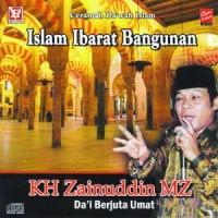 """CD Islam Ibarat Bangunan """"Kh Zainuddin Mz"""""""