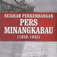 SEJARAH PERKEMBANGAN PERS MINANGKABAU (1859-1945) - YULIANDRE DARWIS