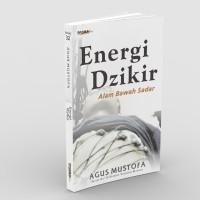 Energi Dzikir Alam Bawah Sadar - Agus Mustofa - Padma Press