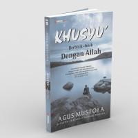 Khusyu' Berbisik-bisik Dengan Allah - Agus Mustofa - Padma Press