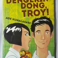Novel Teenlit Dengerin Dong,Troy Ade Kumalasari