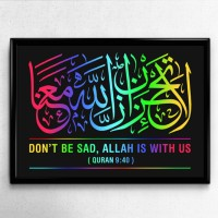Poster Kaligrafi QS 9:40 - Don't be sad, Allah is with us