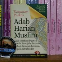 Tuntunan Praktis Adab Harian Muslim - Pustaka Ibnu Umar - Karmedia