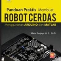 Panduan Praktis Membuat Robot Cerdas Menggunakan ARDUINO dan MATLAB+cd