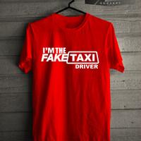 Kaos/T-shirt I'm The Fake Taxi Driver Murah