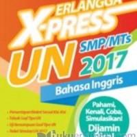 ERLANGGA X-PRESS UN SMP 2017 B. INGGRIS