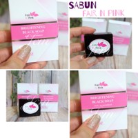SABUN FAIR n PINK / BRIGHTENING SOAP BLACK SOAP FAIR N PINK
