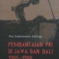 The Indonesian Killings: Pembantaian Pki Di Jawa Dan Bali 1965-1966