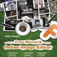 Membuat Foto Menarik dengan Online Image Editor Limited