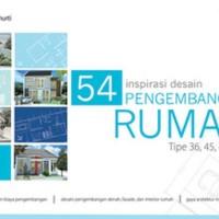 54 INSPIRASI DESAIN PENGEMBANGAN RUMAH TIPE 36, 45 DAN 54