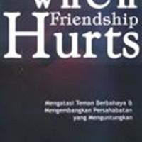 WHEN FRIENDSHIP HURT