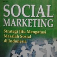SOCIAL MARKETING STRATEGI JITU MENGATASI MASALAH SOSIAL DIINDONESIA