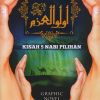 Ulul Azmi: Kisah 5 Nabi Pilihan Graphic Novel
