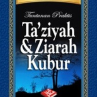 Tuntunan Praktis Ta'ziyah & Ziarah Kubur - Pustaka Ibnu Umar, Taziyah