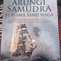 Arungi Samudra Bersama Sang Naga-Ian Montratama