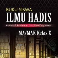 Buku Ilmu Hadis Ma/mak Kelas X Peminatan Kurikulum 2013