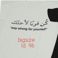 Tumblr Tee / Kaos Big Size / Stay Strong For Your Self / SSF-01B