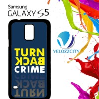 Custom Casing HP Samsung Galaxy S5 turn back crime logo Z3845 Hardcase