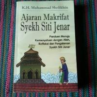 Ajaran Makrifat Syekh Siti Jenar-K.H. Muhammad Sholikhin