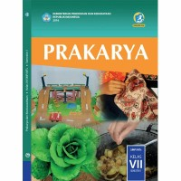 Buku SISWA Kelas 7 Prakarya Semester 1 K13 Edisi Revisi 2016