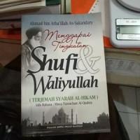 Terjemah Syarah Alhikam: Menggapai Tingkatan Shufi & Waliyullah