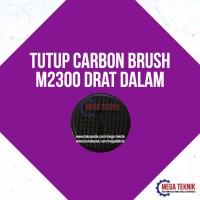 Tutup CB / Carbon Brush Mesin Gerinda Modern M2300 / M-2300 Drat Dalam