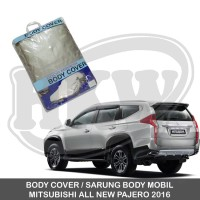 BODY COVER / SARUNG MOBIL ALL NEW PAJERO 2016